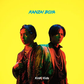 KANZAI BOYA (初回盤A CD+DVD) [ KinKi Kids ]