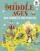 The Middle Ages: New Conquests and Dynasties