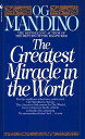 The Greatest Miracle in the World GREATEST MIRACLE IN THE W [ Og Mandino ]