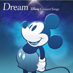 ドリーム 〜ディズニー・グレイテスト・ソングス〜(洋楽盤)