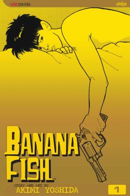 Banana Fish, Vol. 1 BANANA FISH VOL 1 V01 2/E (Banana Fish) [ Akimi Yoshida ]