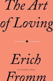 The Art of Loving ART OF LOVING (P.S.) [ Erich Fromm ]