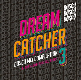【楽天ブックス限定先着特典】DREAM CATCHER 3 〜ドリカムディスコ MIX COMPILATAION〜 (「DREAM CATCHER 3」缶バッジ) [ S+AKS&ドスコDJ ALL STARS ]