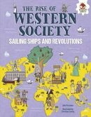 The Rise of Western Society: Sailing Ships and Revolutions