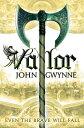 Valor VALOR (Faithful and the Fallen) [ John Gwynne ]