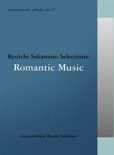 commmons: schola vol.17 Ryuichi Sakamoto Selections:Romantic Music [ (V.A.) ]