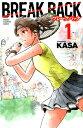 BREAK BACK(1) (少年チャンピオンコミックス) [ KASA ]