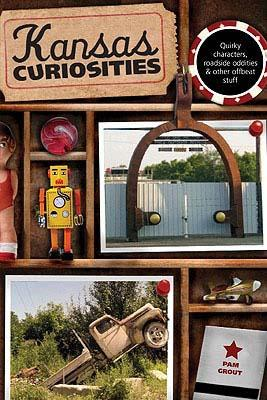 Kansas Curiosities: Quirky Characters, Roadside Oddities & Other Offbeat Stuff KANSAS CURIOSITIES 3/E (Kansas Curiosities: Quirky Characters, Roadside Oddities & Other Offbeat Stuff) [ Pam Grout ]