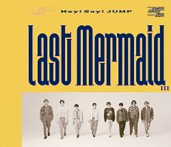 【先着特典】Hey! Say! JUMP / Last Mermaid… (通常盤) (かせいぷぅ・ステッカー)