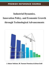 IndustrialDynamics,InnovationPolicy,andEconomicGrowthThroughTechnologicalAdvancements[I.HakanYetkiner]