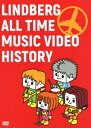 LINDBERG ALL TIME MUSIC VIDEO HISTORY [ LINDBERG ]