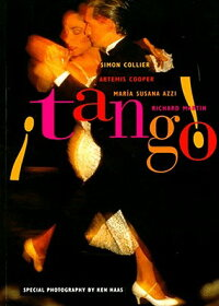 Tango:_The_Dance,_the_Song,_th