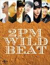 2PM WILD BEAT〜240時間完全密着!オーストラリア疾風怒濤のバイト旅行〜 [ 2PM ]