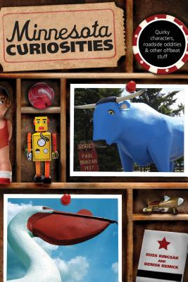 Minnesota Curiosities: Quirky Characters, Roadside Oddities & Other Offbeat Stuff MINNESOTA CURIOSITIES 3/E (Minnesota Curiosities: Quirky Characters, Roadside Oddities & Other Offbeat Stuff) [ Russ Ringsak ]