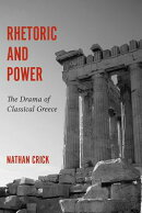 Rhetoric and Power: The Drama of Classical Greece