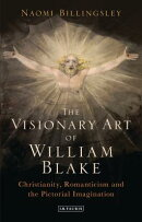 The Visionary Art of William Blake: Christianity, Romanticism and the Pictorial Imagination