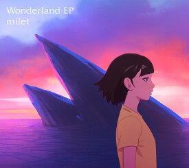 Wonderland EP (期間生産限定盤 CD+DVD) [ milet ]