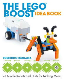 LEGO BOOST IDEA BOOK,THE(P) [ YOSHIHITO ISOGAWA ]