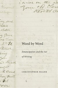 WordbyWord:EmancipationandtheActofWriting[ChristopherHager]