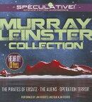 Murray Leinster Collection: The Pirates of Ersatz/The Aliens/Operation Terror