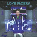 LOVE FADERS (Limited Edition B CD+DVD-B)