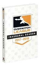 Overwatch League Inaugural Season: Official Collector's Edition Guide