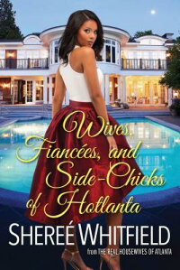 Wives,Fiancees,andSide-ChicksofHotlanta[ShereaeWhitfield]