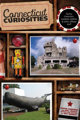 Connecticut Curiosities: Quirky Characters, Roadside Oddities & Other Offbeat Stuff, Third Edition CONNECTICUT CURIOSITIES 3/E (Connecticut Curiosities: Quirky Characters, Roadside Oddities & Other Offbeat Stuff) [ Campbell ]