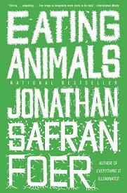 Eating Animals EATING ANIMALS [ Jonathan Safran Foer ]