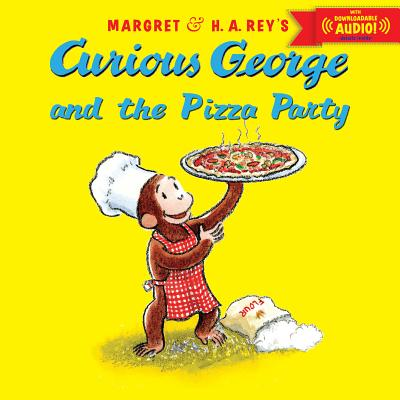 Curious George and the Pizza Party with Downloadable Audio CURIOUS GEORGE & THE PIZZA PAR (Curious George 8x8) [ H. A. Rey ]