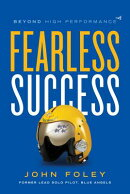 Fearless Success: Beyond High Performance