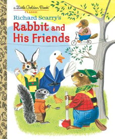 Richard Scarry's Rabbit and His Friends RICHARD SCARRYS RABBIT & HIS F (Little Golden Book) [ Richard Scarry ]