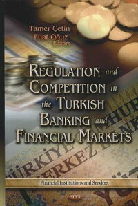 RegulationandCompetitionintheTurkishBankingandFinancialMarkets.Editors,TamerEtin,FuatO