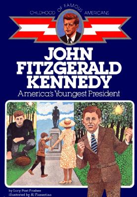 John F. Kennedy: America's Youngest President COFA JOHN F KENNEDY (Childhood of Famous Americans (Paperback)) [ Lucy Post Frisbee ]