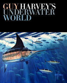 Guy Harvey's Underwater World GUY HARVEYS UNDERWATER WORLD [ Guy Harvey ]