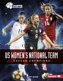 Us Women's National Team: Soccer Champions