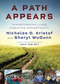 APathAppears:TransformingLives,CreatingOpportunity[NicholasKristof]
