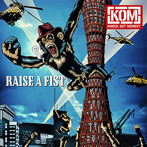 RAISE A FIST [ KNOCK OUT MONKEY ]