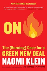 On Fire: The (Burning) Case for a Green New Deal ON FIRE [ Naomi Klein ]