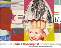 JamesRosenquist:IllustriousWorksonPaper,IlluminatingPaintings[JamesRosenquist]