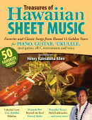 Treasures of Hawaiian Sheet Music: Favorite and Classic Songs from Hawaii's Golden Years for Piano,