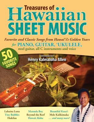 Treasures of Hawaiian Sheet Music: Favorite and Classic Songs from Hawaii's Golden Years for Piano, TREAS OF HAWAIIAN SHEET MUSIC [ Henry K. Allen ]