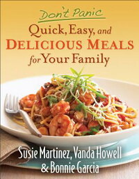 Don'tPanic--Quick,Easy,andDeliciousMealsforYourFamily
