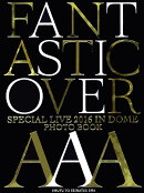 AAA Special Live 2016 in Dome -FANTASTIC OVER- PHOTO BOOK