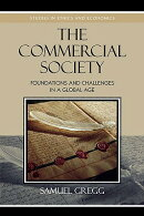 Commercial Society: Foundations and Challenges in a Global Age