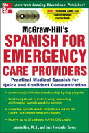 McGraw-Hill's Spanish for Emergency Care Providers (Book + CDs): A Practical Course for Quick and Co[洋書]