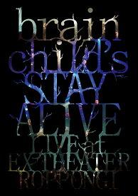 brainchild's -STAY ALIVE- LIVE at EX THEATER ROPPONGI [ brainchild's ]