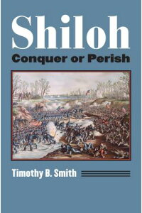 Shiloh:ConquerorPerish[TimothyB.Smith]