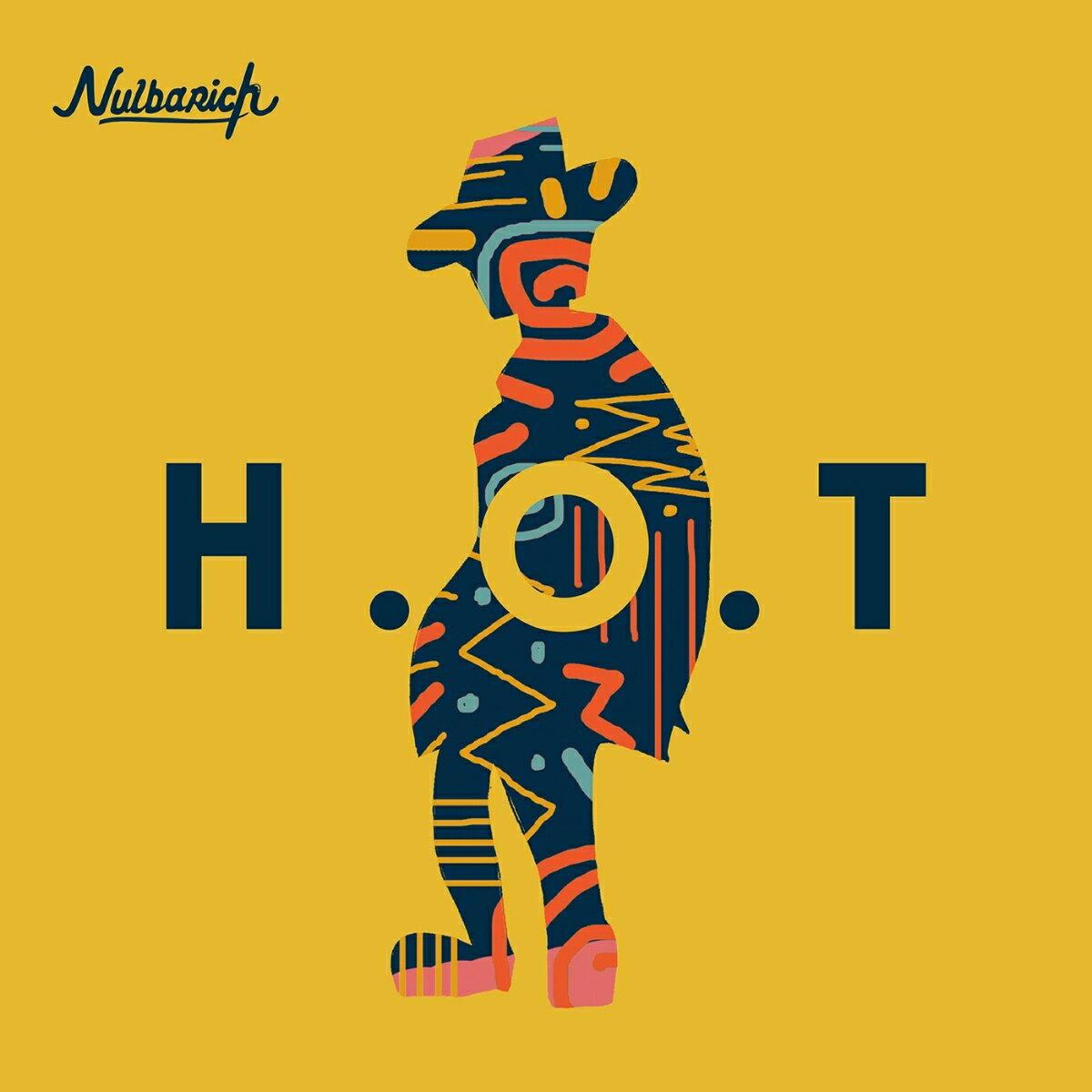 H.O.T (初回限定盤 2CD) [ Nulbarich ]