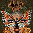 【輸入盤】Julie & The Wrong Guys